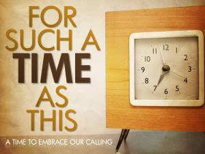 for-such-a-time-as-this