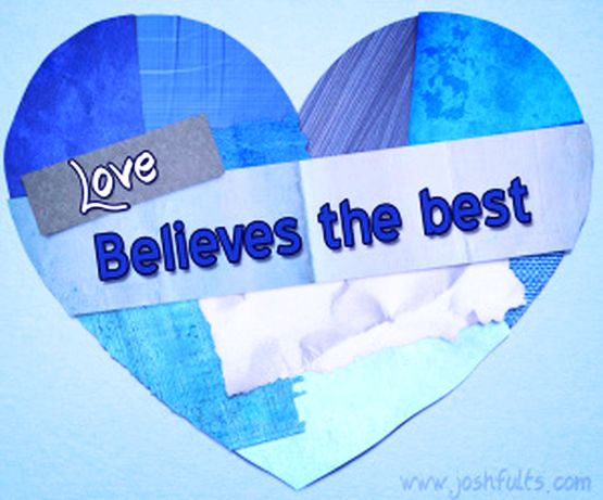 Love Believes The Best