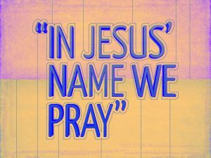 Praying In Jesus Name
