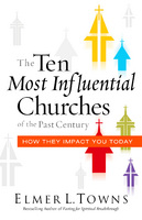 Ten Most Influential Churches - Elmer Towns
