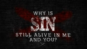 Why-is-Sin-Still-Alive-in-Me-and-You-400x225